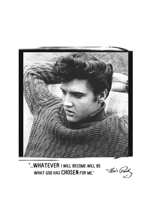 elvis-chosen quote