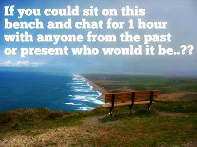 Sit and Chat a while.